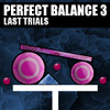 Perfect Balance 3: Last T...