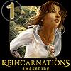 Reincarnations Awakening:...