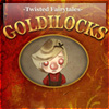 Goldilocks - A Twisted Fa...