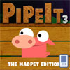 Pipe It 3 The Madpet Edit...